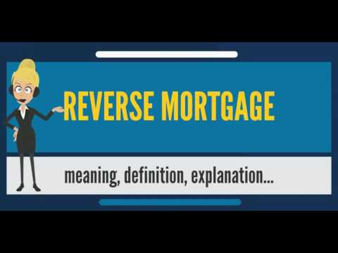 what-is-reverse-mortgage?-what-does-reverse-mortgage-mean?-reverse-mortgage-meaning