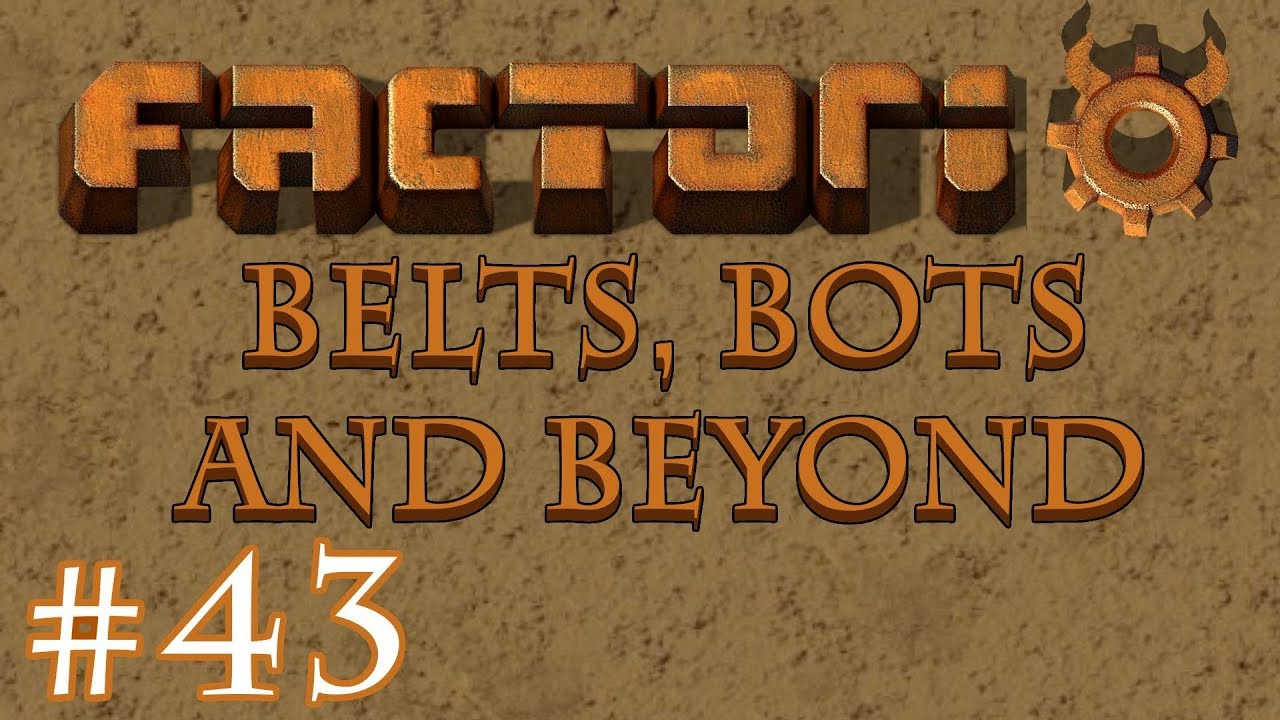 Factorio - Belts, Bots and Beyond: Part 43 The live Stream