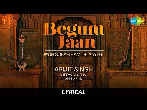 Woh Subah Hami Se Aayegi | Arijit Singh | Lyrical | Begum Jaan | Vidya Balan | Shreya Ghoshal