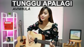 TUNGGU APALAGI - AVIWKILA (COVER BY SASA TASIA)
