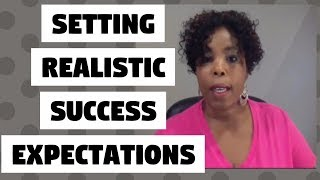 Setting Realistic Success Expectations