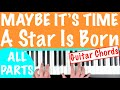 How to play 'MAYBE IT'S TIME' - A Star Is Born (Bradley Cooper) | Piano Chords Tutorial