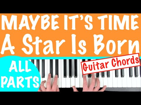 How to play 'MAYBE IT'S TIME' - A Star Is Born (Bradley Cooper) | FULL SONG Piano Tutorial