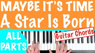 'MAYBE IT'S TIME' Piano Tutorial - A Star Is Born (Bradley Cooper) | Clear Talk-Through Piano Lesson