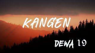 DEWA 19 - Kangen (Lirik)
