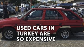 Used Cars in Turkey Are so Expensive