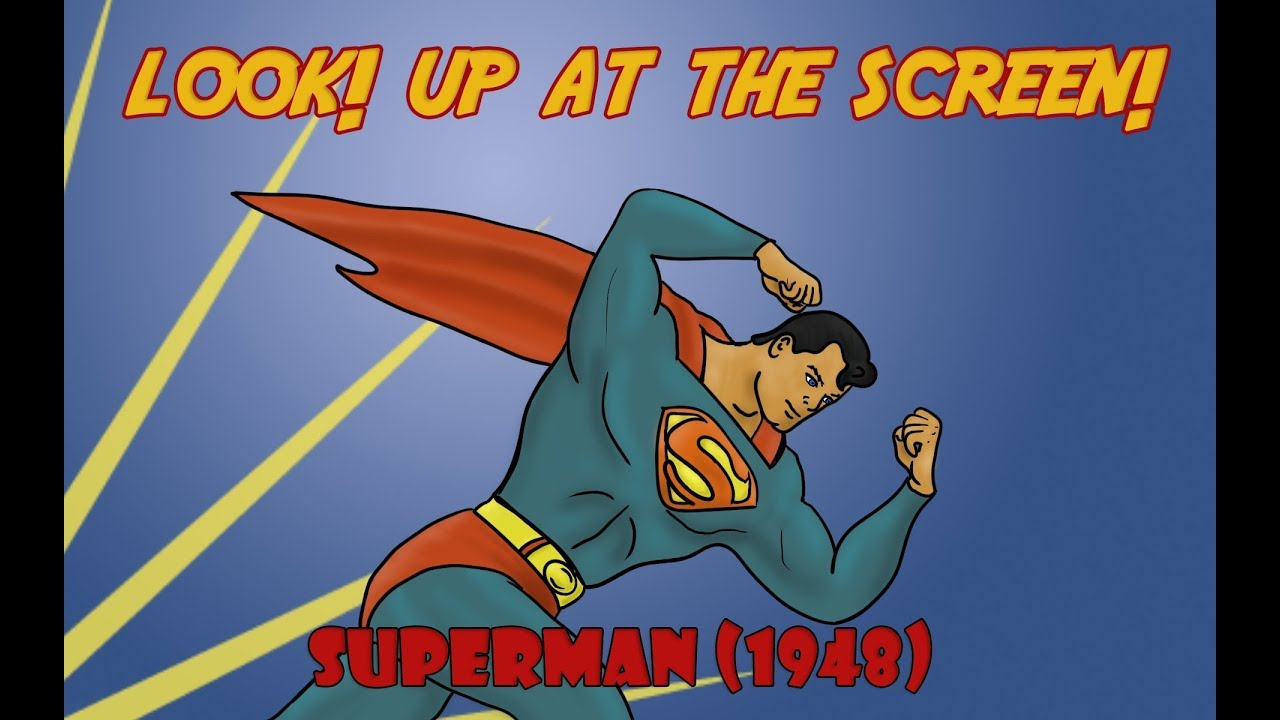Look! Up On the Screen! (Ep. 3): Superman (1948)