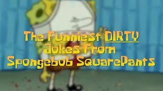 DIRTY JOKES IN SPONGEBOB SQUAREPANTS You Might Have Missed! | What's Trending Originals!