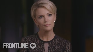 Megyn Kelly Interview: America's Great Divide | FRONTLINE