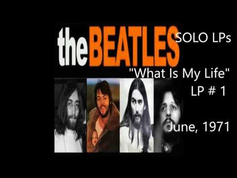 Beatles Solo Albums II: What Is My Life - LP # 1 ( 1971 06)