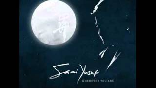 Wherever you are   (Sami Yusof)