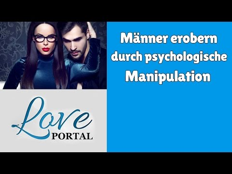 Männer erobern durch psychologische Manipulation? – Geht das?