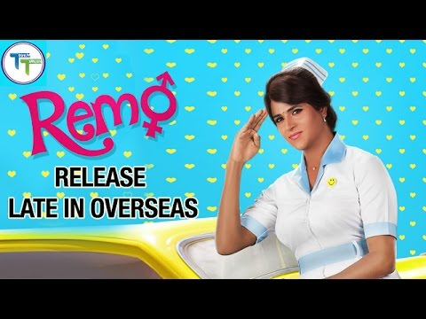 Remo Tamil Movie To Release LATE in OVERSEAS   Latest Film News   Fatafat News   Tollywood TV Telugu