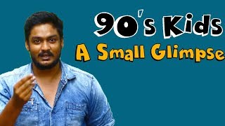 90's Kids - A Small Glimpse
