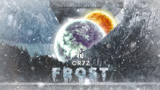 Cr7z - Frost (prod. Jectah)