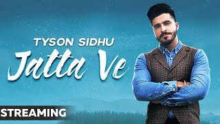 Jatta Ve Streaming Tyson Sidhu Desi Crew Bunty Bains Latest Songs 2019