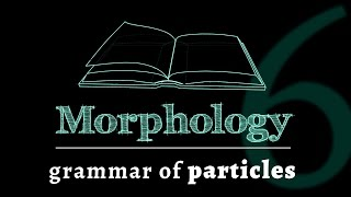 Grammar of Words: Particles (Lesson 6 of 7)