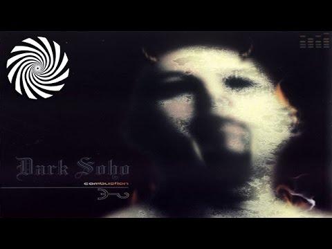 Dark Soho - Combustion [Full Album]