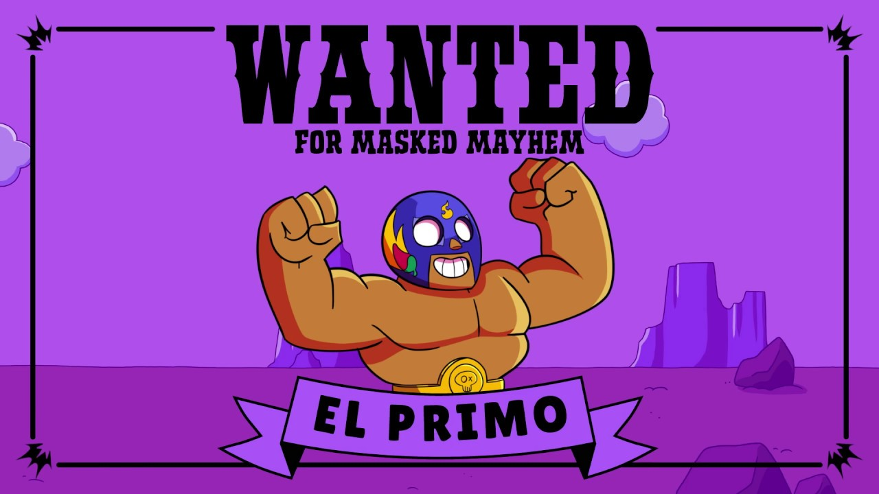 Brawl Stars Character Intro: WANTED – EL PRIMO - Brawl Stars Character Intro: WANTED – EL PRIMO