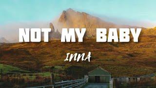 INNA - Not my baby lyrics Resimi