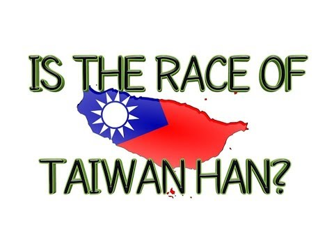 Is Taiwan Ethnically Han Chinese?