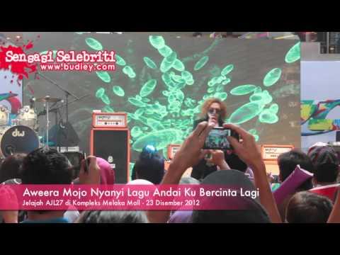 Free Download Aweera Mojo Nyanyi Lagu Andai Ku Bercinta Lagi Mp3 dan Mp4