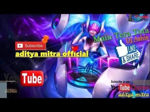 Main Tera Tota_Hrad Bass Dot Mix || Dj Ashis || aditya mitra
