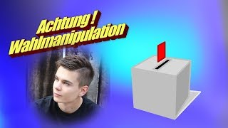 ACHTUNG! WAHLMANIPULATION