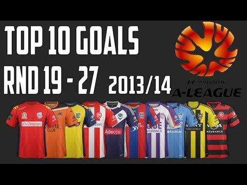 A - League ● 2013/14 ● Top 10 Goals ● RND 19 - 27