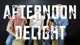 Afternoon Delight - a cover of the Starland Vocal Band