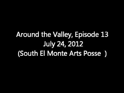 Around the Valley Episode 12 (South El Monte Arts Posse)