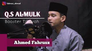 Surah Al-MULK Merdu Tilawah Booster | Ahmed Fahrusz