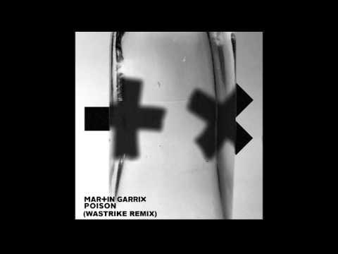 Martin Garrix - Poison (Wastrike Remix) (Audio)