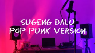 Denny Caknan - Sugeng Dalu Pop Punk version