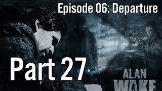 Alan Wake 100% Walkthrough 27 Nightmare Mode (Episode 6: Departure) Reaching the Garage