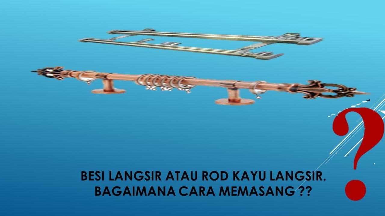 Pasang Besi Dan Rod Kayu Langsir