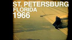 ST. PETERSBURG FLORIDA - 1966 - 8mm Film