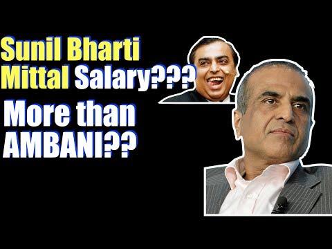 Sunil Bharti Mittal Salary 2017 | Bharti Airtel Chairman Sunil Mittal Bharti