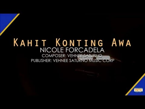 Nicole Forcadela - Kahit Konting Awa (The Flor Contemplacion Story Theme)