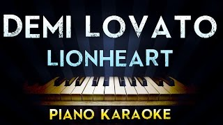 Demi Lovato - Lionheart | Lower Key Piano Karaoke Instrumental Lyrics Cover Sing Along