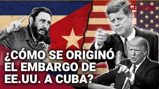 CUBA: ¿Cómo comenzó y en qué consiste el embargo de EE.UU. a la isla?