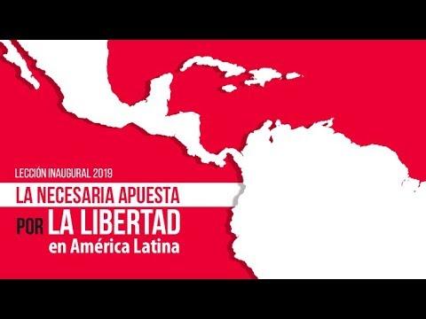 lección-inaugural-2019:-la-necesaria-apuesta-por-la-libertad-en-américa-latina