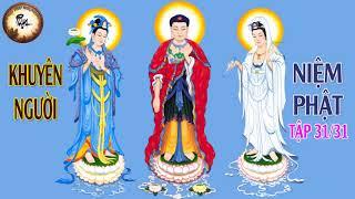 Hướng Dẫn Cách Tu Niệm Phật - Khuyên Người Niệm Phật Tuyển Tập 31/31