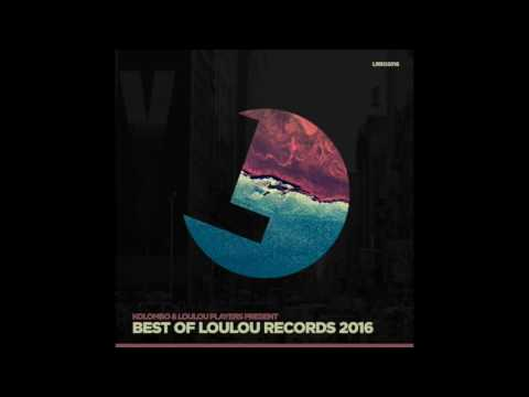 Kolombo & Loulou Players present Best Of LouLou records 2016 MIX