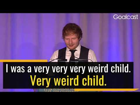 Being Weird is a Wonderful Thing - Ed Sheeran