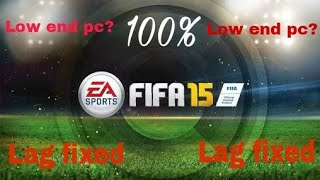 How to fix lag of fifa 15 on low end pc//100%//