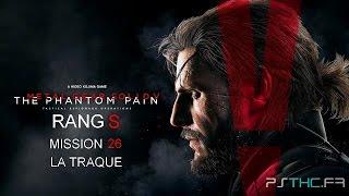 Metal Gear Solid V TPP - Rang S | Mission 26 : La traque