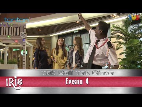 Iris | Tak Beli Tak Cinta | Episode 4