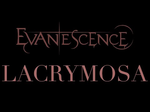 Evanescence - Lacrymosa Lyrics (Synthesis)