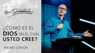 ¿Cómo es el Dios en el cual usted cree? - Andrés Corson   Prédicas Cortas #19